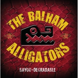 BAYOU-DEGRADABLE BALHAM ALLIGATORS, CD