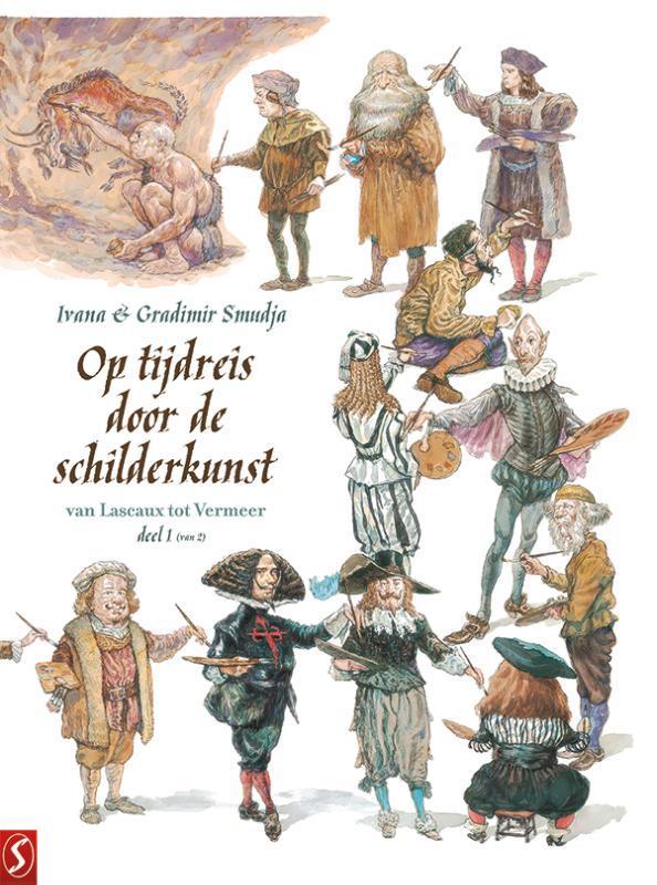Op tijdreis door de schilderkunst 1: Van Lascaux tot Vermeer, Smudja, Ivana, Hardcover