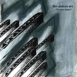 LAST MATCH -DOWNLOAD- AISLERS SET, LP