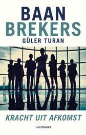 Baanbrekers kracht uit afkomst, Güler Turan, Paperback