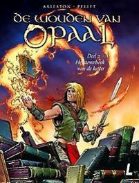 Het toverboek van de ketter De wouden van Opaal, Arleston, Scotch, Paperback