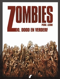 ZOMBIES O HC00. DOOD EN VERDERF ZOMBIES O, Peru, Olivier, Hardcover