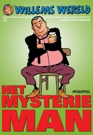 WILLEMS WERELD HC12. HET MYSTERIE MAN WILLEMS WERELD, Aloys, Oosterwijk, Hardcover