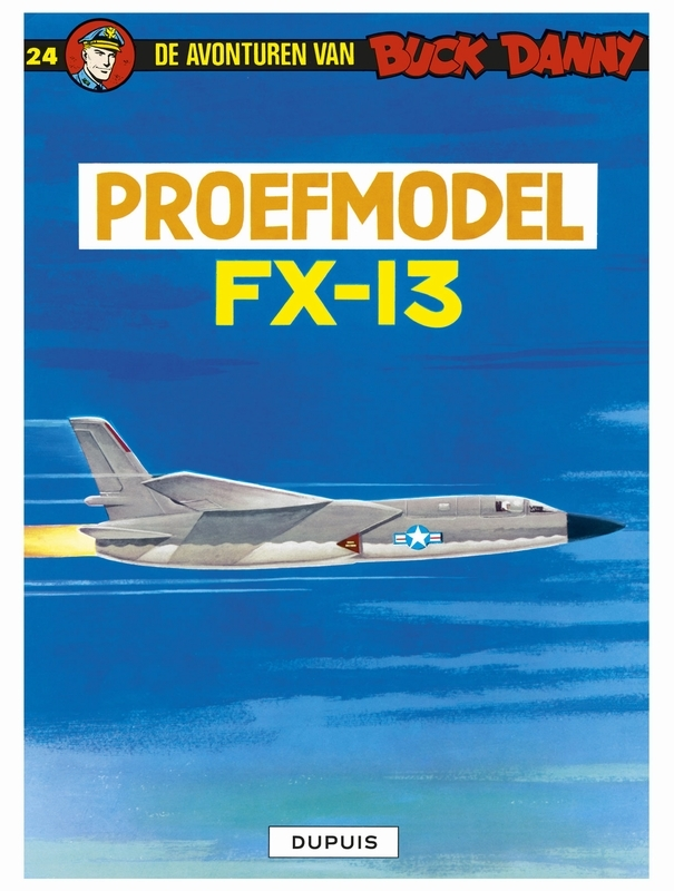 BUCK DANNY 024. PROEFMODEL FX 13 BUCK DANNY, HUBINON, VICTOR, CHARLIER, JEAN-MICHEL, Paperback