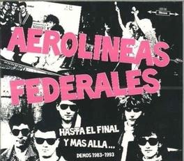 HASTA EL FINAL Y MAS ALLA DEMOS 1983 - 1993 AEROLINEAS FEDERALES, CD