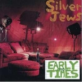EARLY TIMES SILVER JEWS, Vinyl LP