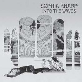 INTO THE WAVES FT. BILL CALLAHAN SOPHIA KNAPP, LP