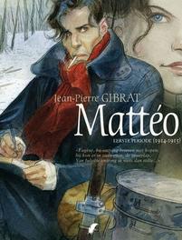 MATTEO HC01. EERSTE PERIODE (OORLOG 1914-1918) eerste periode 1914-1915, Gibrat, Hardcover