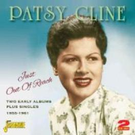 JUST OUT OF REACH TWO EARLY ALBUMS PLUS SINGLES 1955-1961 PATSY CLINE, CD