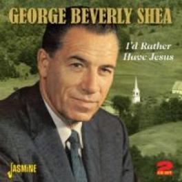 I'D RATHER HAVE JESUS 4 ORG. ALBUMS ON 2CD'S GEORGE BERVERLY SHEA, CD