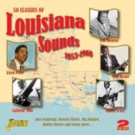 50 CLASSICS OF.. .. LOUISIANA SOUNDS 1953-1960. 2CD,50 TKS. V/A, CD