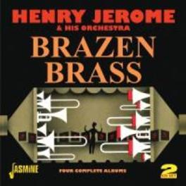 BRAZEN BRASS- FOUR.. .. COMPLETE ALBUMS HENRY JEROME, CD