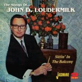 SONGS OF-SITTIN'IN THE.. .. BALCONY. CD1: 32 JOHN D., CD2:32 TRIBUTE SONGS JOHN D. LOUDERMILK, CD