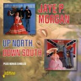 UP NORTH, DOWN SOUTH... .. PLUS 6 BONUS SINGLES JAYE P. MORGAN, CD