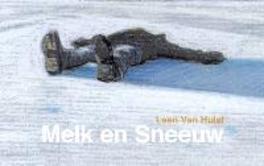 Melk en sneeuw een beeldroman, Van Hulst, Leen, Hardcover