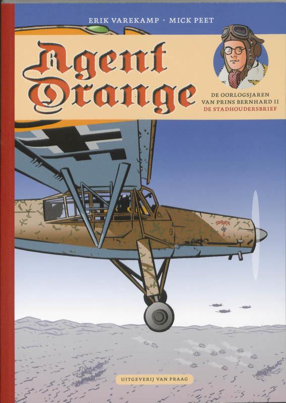 Agent Orange 4: 2: De oorlogsjaren van prins Bernhard AGENT ORANGE, VAREKAMP, ERIK, PEET, MICK, Paperback