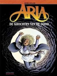 ARIA 34. DE KROCHTEN VAN DE DOOD ARIA, Weyland, Michel, Paperback
