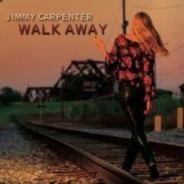 WALK AWAY JIMMY CARPENTER, CD
