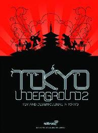 Tokyo Underground 2 Toy and Design Culture in Tokyo, Brian Flynn, Hardcover