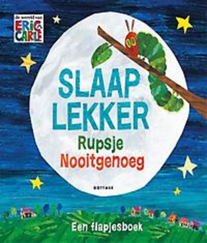 Slaap lekker Rupsje Nooitgenoeg een flapjesboek, Eric Carle, Hardcover