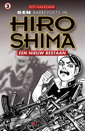Gen Barrevoets in Hiroshima: 3 Een nieuw bestaan GEN IN HIROSHIMA, Nakazawa, Keiji, Paperback