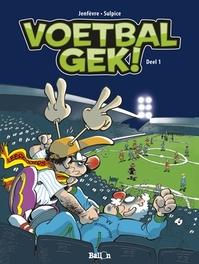 VOETBALGEK 01. DEEL 1 VOETBALGEK, Sulpice, Olivier, Paperback