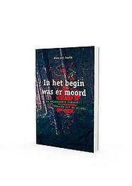 In het begin was er moord. de spannendste misdaadverhalen uit de Bijbel, Smelik, Klaas A.D., Paperback  <span class=