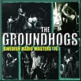 SWEDISH RADIO SESSIONS 76 W/ TONY MCPHEE, RIC ADAMS, MARTIN KENT, MICK COOK Audio CD, GROUNDHOGS, CD