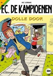 FC De Kampioenen 74 Dolle Door FC De Kampioenen, Leemans, Hec, Paperback