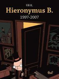 Hieronymus B. 1997-2007 1997-2007, Ulf, K., Hardcover
