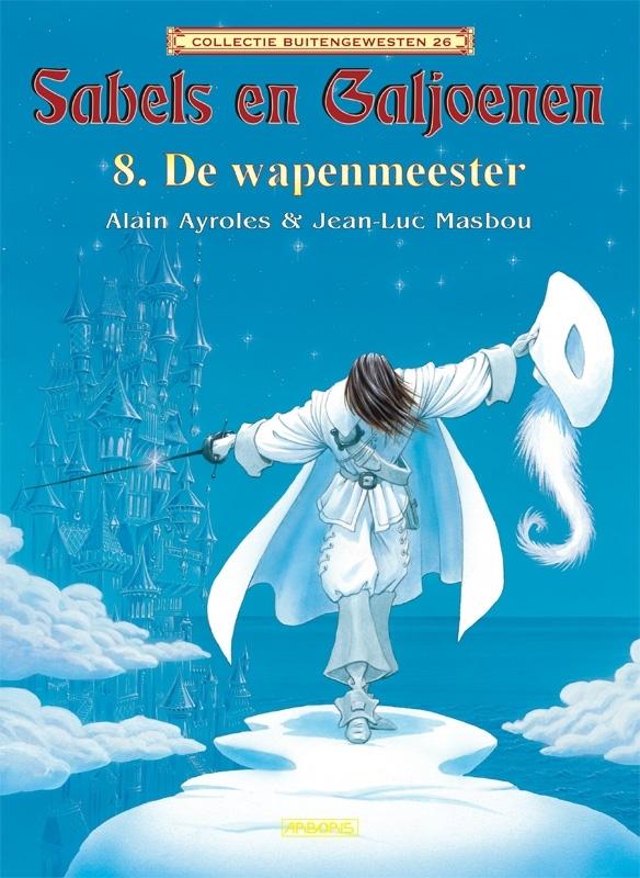 SABELS EN GALJOENEN 08. DE WAPENMEESTER SABELS EN GALJOENEN, MASBOU, JEAN-LUC, AYROLES, ALAIN, Paperback