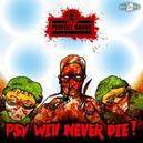 PSY WILL NEVER DIE!