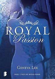 Royal Passion Deel 1 van de Royal-serie, Lee, Geneva, Ebook