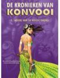 KONVOOI, DE KRONIEKEN VAN 01. JAGERS VAN DE KOUDE GROND KONVOOI, DE KRONIEKEN VAN, Buchet, Philippe, Paperback