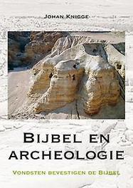 Bijbel en archeologie. Vondsten bevestigen de bijbel, Knigge, Johan, Paperback  <span class=