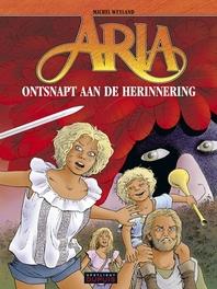 ARIA 33. ONTSNAPT AAN DE HERINNERING ARIA, Weyland, Michel, Paperback