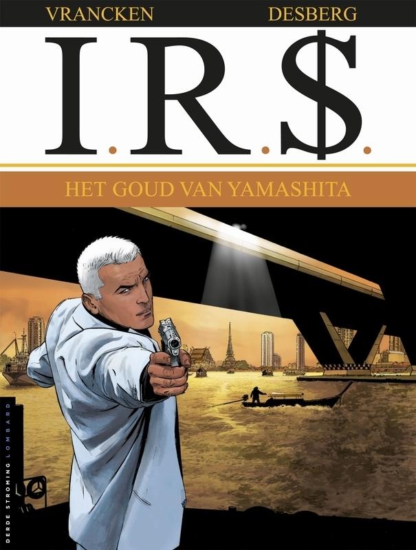I.R.$. 13. HET GOUD VAN DE YAMASHITA I.R.$., VRANCKEN, BERNARD, DESBERG, STEPHEN, Paperback