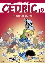 CEDRIC 19. RUSTIG BLIJVEN ! CEDRIC, LAUDEC, CAUVIN, RAOUL, Paperback