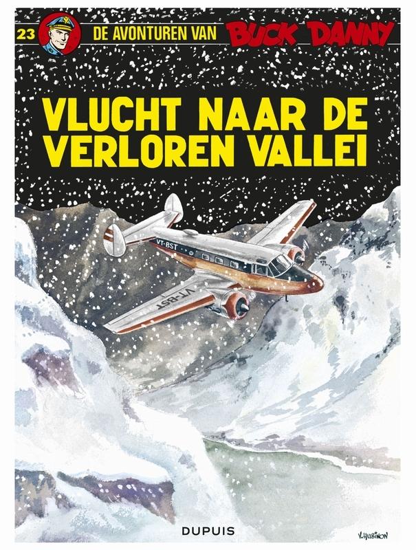 BUCK DANNY 023. VLUCHT NAAR DE VERLOREN VALLEI BUCK DANNY, HUBINON, VICTOR, CHARLIER, JEAN-MICHEL, Paperback