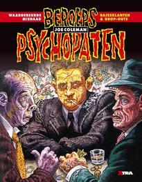 Beroepspsychopaten waargebeurde misdaad bajesklanten en drop-outs, Joe Coleman, Paperback