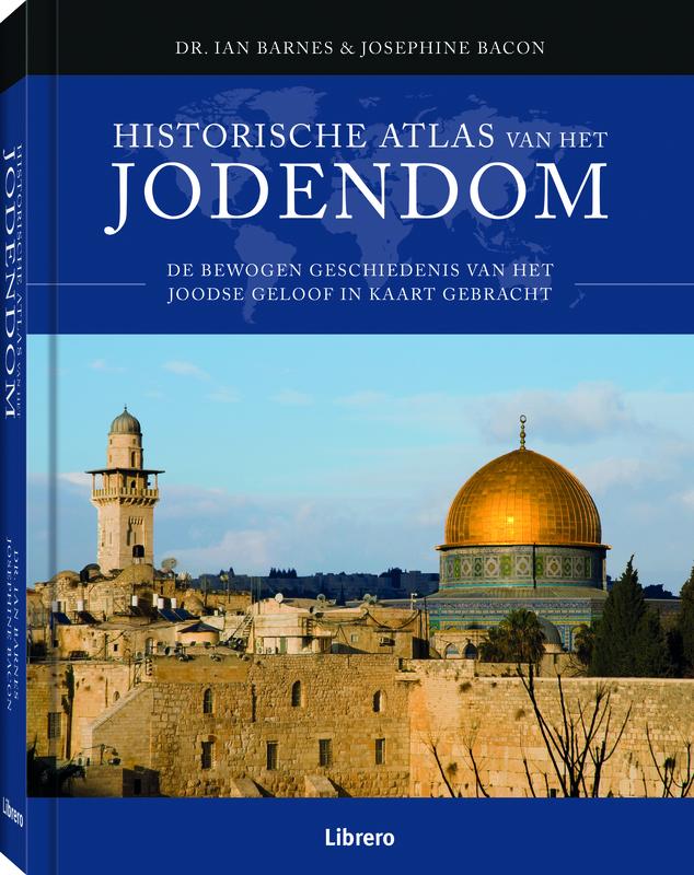 Historische atlas van het Jodendom De bewogen geschiedenis van het Joodse geloof in kaart gebracht, Ian Barnes, Hardcover