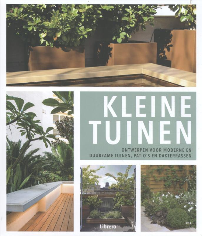 Kleine tuinen Ontwerpen voor mederne en duurzame tuinen, patio's en dakterrassen, Macarena Abascal Valdenebro, Hardcover