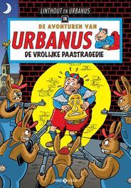 URBANUS 178. DE VROLIJKE PAASTRAGEDIE URBANUS, Willy Linthout, Paperback