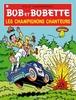 BOB ET BOBETTE 110. LES CHAMPIGNIONS CHANTEURS (NIEUWE COVER)
