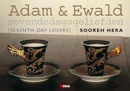 Adam en Ewald zevendedagsgeliefden - seventhday lovers, Sooreh Hera, Hardcover