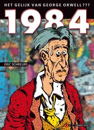 1984 het gelijk van George Orwell ??? / Eric Schreurs. 1984 : het gelijk van George Orwell ??? / Wim Hanssen, W. Hanssen, Hardcover