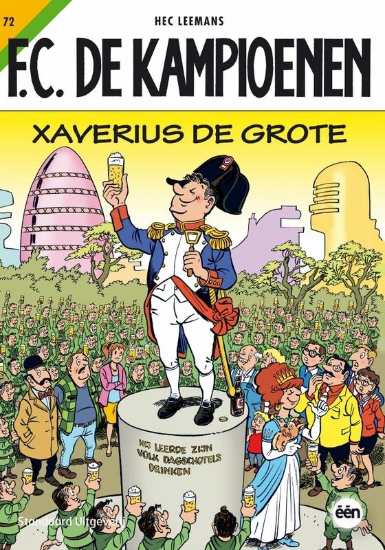 KAMPIOENEN 72. XAVERIUS DE GROTE KAMPIOENEN, Leemans, Hec, Paperback