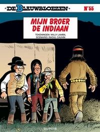 BLAUWBLOEZEN 55. MIJN BROER, DE INDIAAN (HERDRUK) BLAUWBLOEZEN, LAMBIL, WILLY, CAUVIN, RAOUL, Paperback