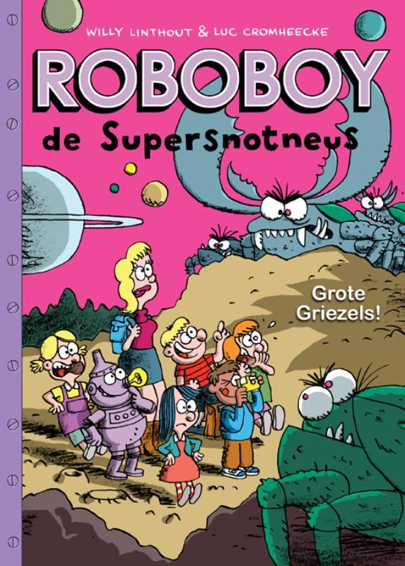 Roboboy: 6 Grote griezels! Roboboy, Luc, Cromheecke, Paperback