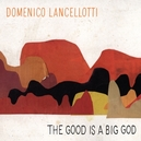 GOOD IS A BIG GOD